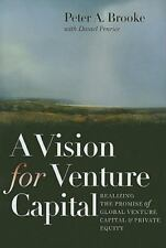 A Vision for Venture Capital: Realizing the Promise of Global Venture Capital an