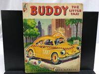 Buddy - The Little Taxi - 1951 - A Book-Elf Book - Alf Evers - Illus. Corwin