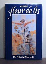 Curse of the Fleur de Lis, Jacob Killman UE, 1751-1818, United Empire Loyalist