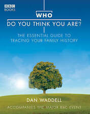 WHO DO YOU THINK YOU ARE?: THE ESSENTIAL GUIDE TO TRACING YOUR FAMILY HISTORY.,