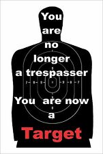 "You are no longer a trespasser, you are a target 8""x12"" New Aluminum Sign"