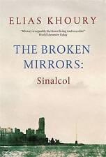 The Broken Mirrors: Sinalcol, Very Good Condition Book, Khoury, Elias, ISBN 9781