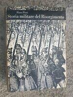 STORIA MILITARE DEL RISORGIMENTO Piero Pieri Einaudi 1962