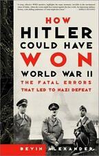 HOW HITLER COULD HAVE WON WWII - THE FATAL ERRORS THAT LED TO NAZI DEFEAT