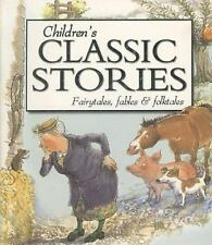 Children's Classic Stories : Fairytales, Fables and Folktales