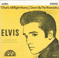 "45 giri Elvis PRESLEY ""That's All Right mama- Down By Riverside"" M/Mint."