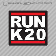 RUN K20 Sticker Self Adhesive Vinyl k20a k series jdm