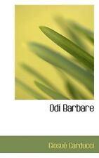 Odi Barbare: By Giosu? Carducci