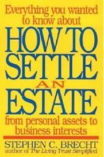 How to Settle an Estate: From Personal Assets to Business Interests, Brecht, Ste