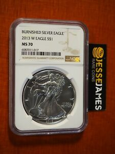 2013 W BURNISHED SILVER EAGLE NGC MS70 CLASSIC BROWN LABEL BETTER DATE