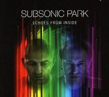 SUBSONIC PARK - ECHOES FROM INSIDE   CD NEW!
