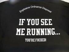 Military EOD Explosive Ordnance Disposal Black M T-Shirt If You See Me Running