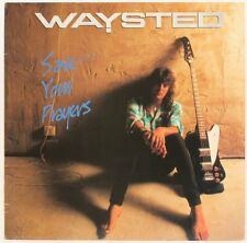 Save Your Prayers  Waysted Vinyl Record