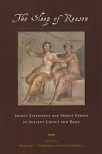 The Sleep of Reason: Erotic Experience and Sexual Ethics in Ancient Greece an...