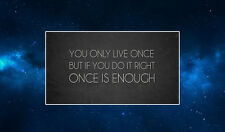 You Only Live Once but...  Fridge Magnet. NEW Inspirational Quote. Motivational