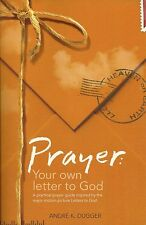 Prayer: Your own letter to God, by André K. Dugger (2010)