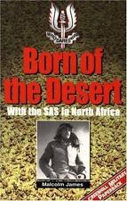 Born of the Desert: With the S.A.S. in North Africa by Malcolm James