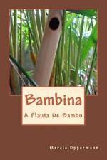 Flautas Do Mundo: Bambina : A Flauta de Bambu by Marcia Oppermann (2013,...
