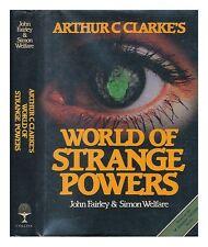 Arthur C.Clarke's World of Strange Powers,John Fairley, Simon Welfare