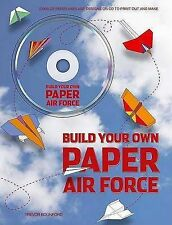 Build Your Own Paper Air Force: 1000s of Paper Airplane Designs on CD to Print O
