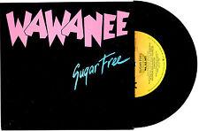 "WA WA NEE - SUGAR FREE - 7"" 45 VINYL RECORD PIC SLV 1986"
