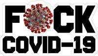 F*ck CO VID virus Funny sticker Vinyl humoristic Decal 19 4x6''