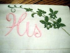 Pillow Case White w/ His in Pink and Green Embroidered Flowers ~