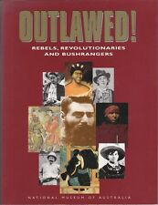 OUTLAWED! Rebels, Revolutionaries and Bushrangers - National Museum of Australia