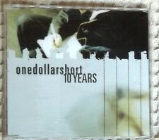 One Dollar Short '10 YEARS' 4 trk. CD single