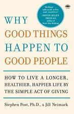 Why Good Things Happen to Good People: How to Live a Longer,-ExLibrary