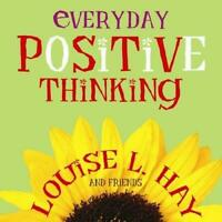 Everyday Positive Thinking by Louise L. Hay, NEW Book, FREE & Fast Delivery, (Pa