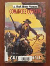 COMANCHE COUNTRY (A BLACK HORSE WESTERN) by GREG MITCHELL HC EX-LIB 2009