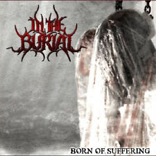 """In the Burial """"Born of Suffering"""" (Nuovo/New)"""