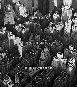 Philip Trager - New York in the 1970s