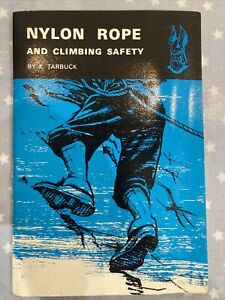 Rare Nylon Rope and Climbing Safety Book  K. Tarbuck issued by British Ropes Ltd