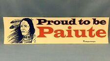 """""""Proud To Be Paiute Indian"""" - Vintage Bumper Sticker ~L@K~"""