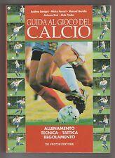 Guida al gioco del calcio - A. Benini, M. Ferrari ed. De Vecchi