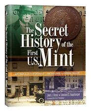 The Secret History of the First U.S. Mint: How Frank H. Stewart Destroyed, And T