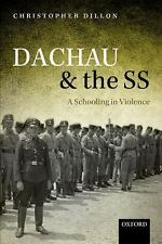 DACHAU AND THE SS - DILLON, CHRISTOPHER - NEW PAPERBACK BOOK