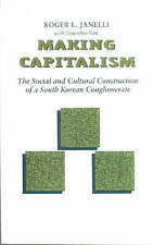 USED (VG) Making Capitalism: The Social and Cultural Construction of a South Kor