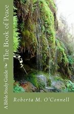 The Book of Peace : A Bible Study Guide by Roberta M. O'Connell (2009,...