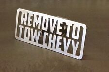 "Remove To Tow Chevy Hitch Cover - 1/8"" Steel - Towing Tow Reese Custom Funny"
