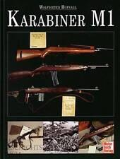"Hufnagl: Karabiner M1- ""Carbine 30"" (US-Army/US-WW2 Standard-Gewehr/Hand-Buch)"