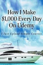 How I Make $1,000 Every Day on Udemy : I Just Upload Simple Courses by Alun...