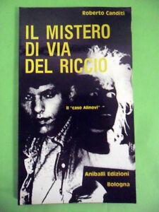 CANDITI.IL MISTERO DI VIA DEL RICCIO.CASO ALINOVI.ANIBALLI EDIZIONI BOLOGNA 1984