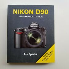 Nikon D90 (Expanded Guides) by Jon Sparks Paperback Book Photography