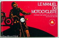LIVRE DE 1977, LE MANUEL DU MOTOCYCLISTE, COMMENT BIEN PILOTER UNE MOTOCYCLETTE