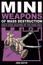 Mini Weapons Of Mass Destruction 3: Build Siege Weapons Of The Dark Ages: By ...