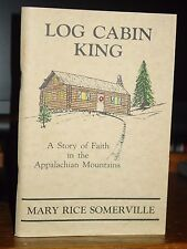 Log Cabin King: A Story of Faith in the Appalachian Mountains, Asheville, NC