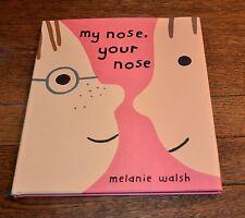 MY NOSE, YOUR NOSE - MELANIE WALSH - NEW 2002 HARDBACK